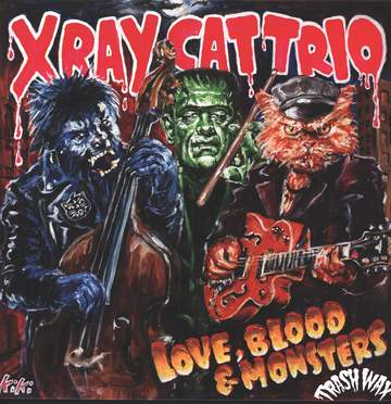 X Ray Cat Trio: Love, Blood & Monsters