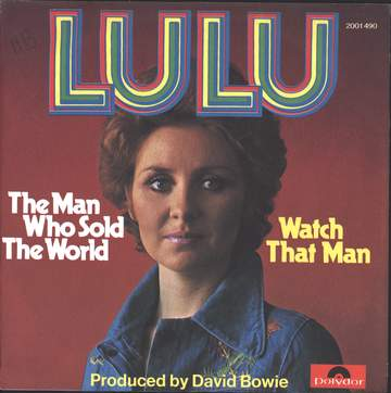 Lulu: The Man Who Sold The World / Watch That Man