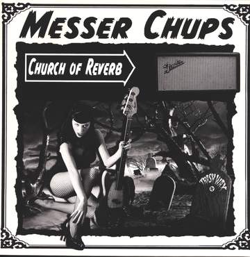 Messer Chups: Church Of Reverb
