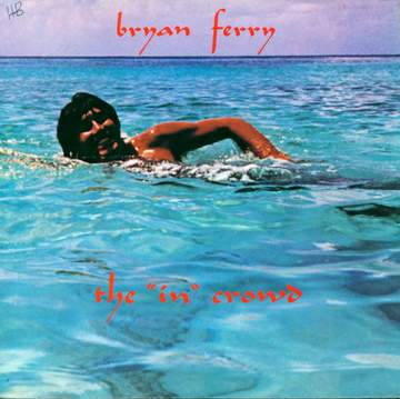"Bryan Ferry: The ""In"" Crowd"