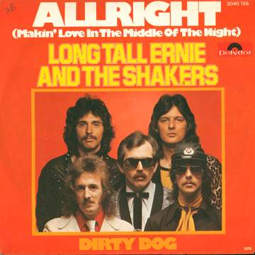 Long Tall Ernie And The Shakers: Allright (Makin' Love In The Middle Of The Night) / Dirty Dog