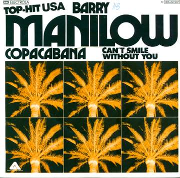 Barry Manilow: Copacabana / Can't Smile Without You