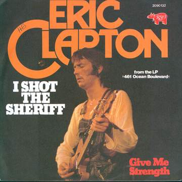 Eric Clapton: I Shot The Sheriff