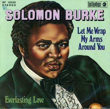 Solomon Burke: Let Me Wrap My Arms Around You