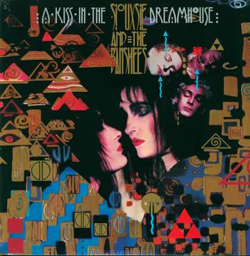 Siouxsie & the Banshees: A Kiss In The Dreamhouse