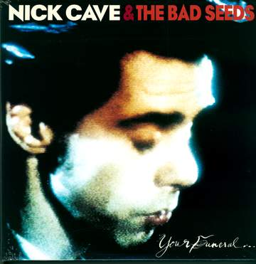Nick Cave & The Bad Seeds: Your Funeral ... My Trial