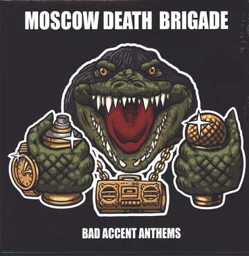 Moscow Death Brigade: Bad Accent Anthems
