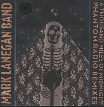 Mark Lanegan Band: A Thousand Miles Of Midnight (Phantom Radio Remixes)