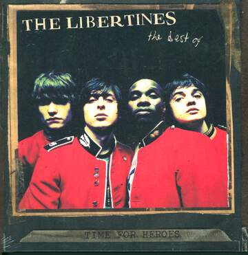 The Libertines: Time For Heroes - The Best Of The Libertines