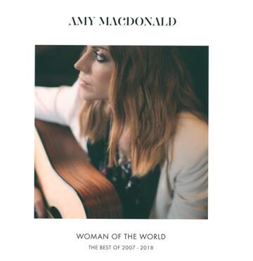 Amy MacDonald: Woman Of The World: The Best Of 2007 - 2018