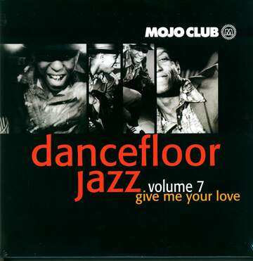 Various: Mojo Club Presents Dancefloor Jazz Volume 7 (Give Me Your Love)
