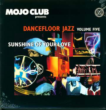 Various: Mojo Club Presents Dancefloor Jazz Volume Five (Sunshine Of Your Love)