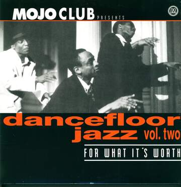 Various: Mojo Club Presents Dancefloor Jazz Vol. Two (For What It's Worth)
