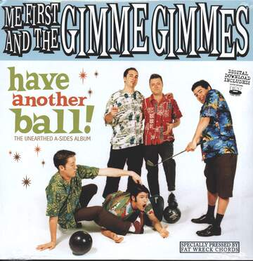 Me First & The Gimme Gimmes: Have Another Ball! (The Unearthed A-Sides Album)