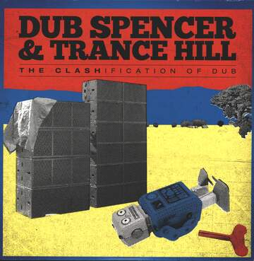 Dub Spencer & Trance Hill: The Clashification Of Dub