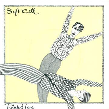 Soft Cell: Tainted Love