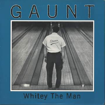 Gaunt: Whitey The Man