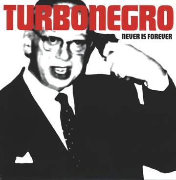 Turbonegro: Never Is Forever