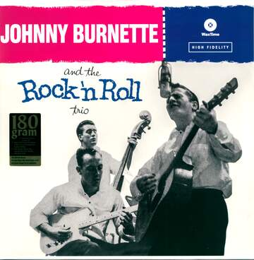 The Johnny Burnette Trio: Johnny Burnette And The Rock 'N Roll Trio