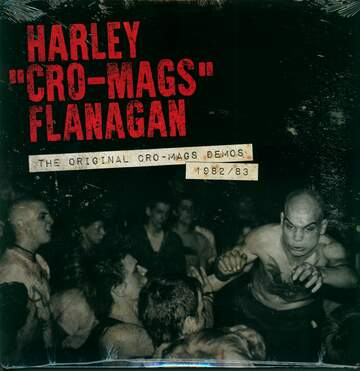 Harley Flanagan: The Original Cro-Mags Demos 1982/83