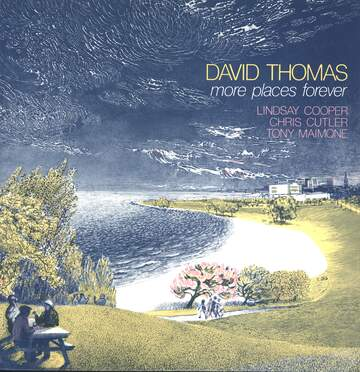 David Thomas And The Pedestrians: More Places Forever