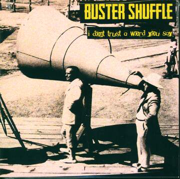 Buster Shuffle: I Don't Trust A Word You Say