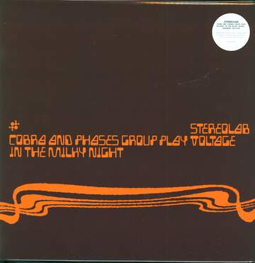 Stereolab: Cobra And Phases Group Play Voltage In The Milky Night