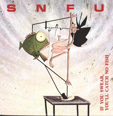 Snfu: If You Swear, You'll Catch No Fish