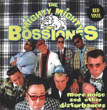 The Mighty Mighty Bosstones: More Noise And Other Disturbances