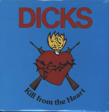 Dicks: Kill From The Heart