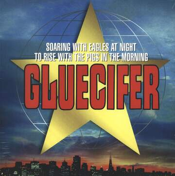 Gluecifer: Soaring With Eagles At Night To Rise With The Pigs In The Morning