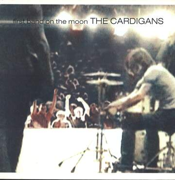 The Cardigans: First Band On The Moon
