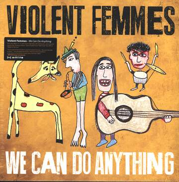 Violent Femmes: We Can Do Anything