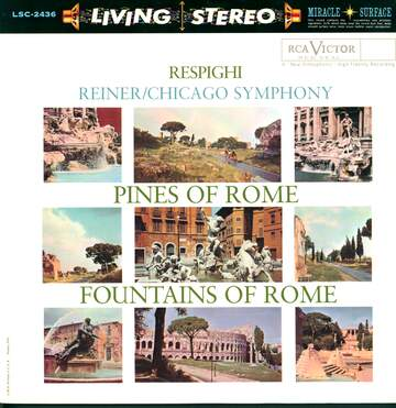 Ottorino Respighi / Fritz Reiner / The Chicago Symphony Orchestra: Pines Of Rome / Fountains Of Rome