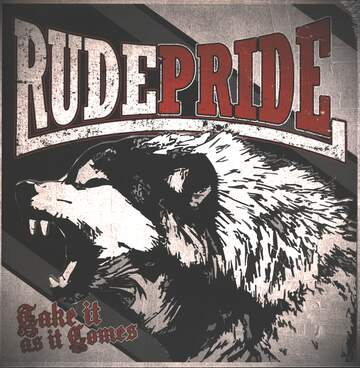 Rude Pride: Take It As It Comes