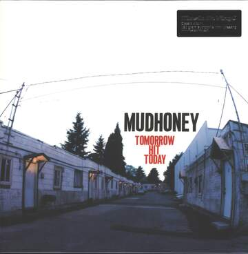 Mudhoney: Tomorrow Hit Today