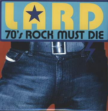 Lard: 70's Rock Must Die