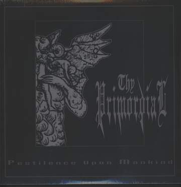Thy Primordial: Pestilence Upon Mankind