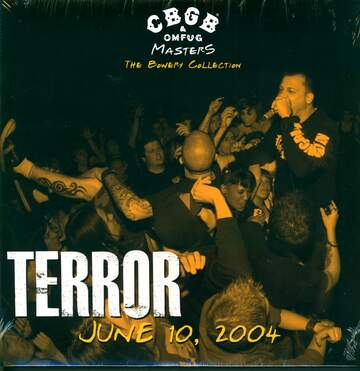 Terror: Live June 10, 2004 - The Bowery Collection