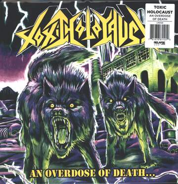 Toxic Holocaust: An Overdose Of Death...
