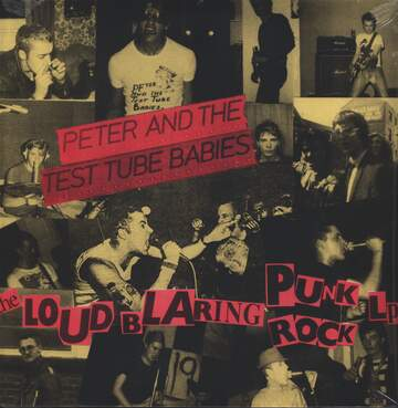 Peter And The Test Tube Babies: The Loud Blaring Punk Rock LP