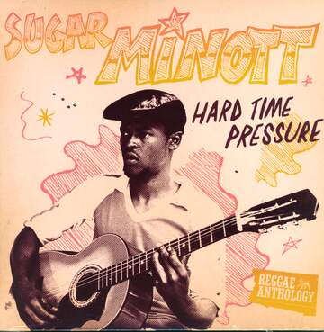 Sugar Minott: Hard Time Pressure