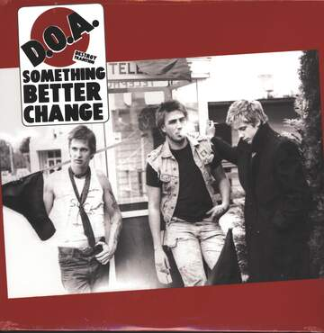 D.O.A.: Something Better Change