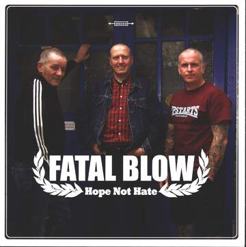 Fatal Blow: Hope Not Hate