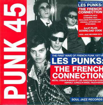 Various: Punk 45: Les Punks: The French Connection (The First Wave Of French Punk 1977-80)