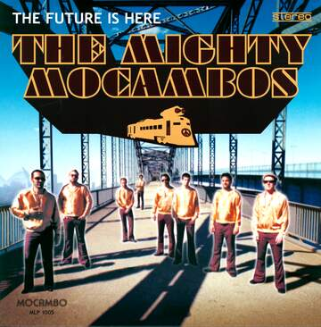 The Mighty Mocambos: The Future Is Here