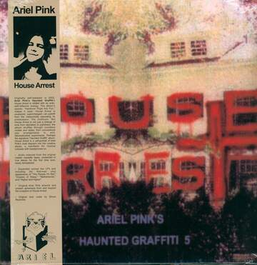 Ariel Pink's Haunted Graffiti: House Arrest