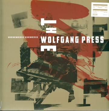 The Wolfgang Press: Unremembered Remembered