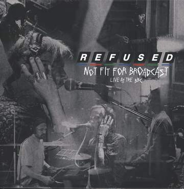 Refused: Not Fit For Broadcast (Live At The BBC)