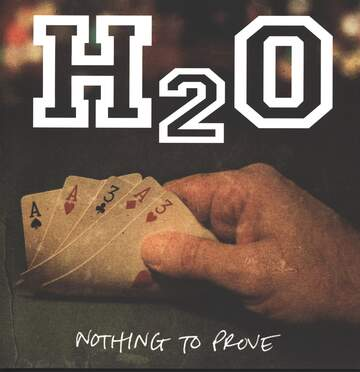 H2O: Nothing To Prove